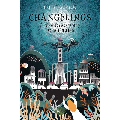 Changelings 1: The discovery of Atlantis - P.J. Chadwick