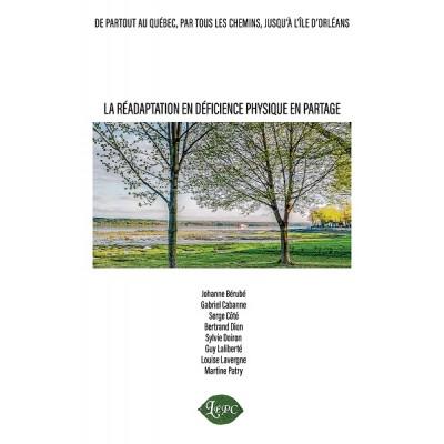 La réadaptation en déficience physique en partage - Guy Laliberté et coll.