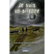 Je suis un alienne - Sara-Rose Bernais Beaulieu