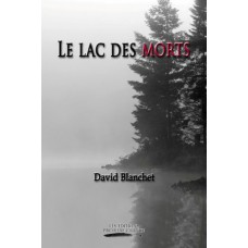 Le lac des morts - David Blanchet