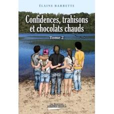 Confidences, trahisons et chocolats chauds tome 2 – Élaine Barrette