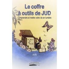 Le coffre à outils de JUD Comprendre et mettre votre vie en lumière - JUD
