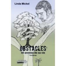 Obstacles : 30 années de sa vie - Linda Mickel