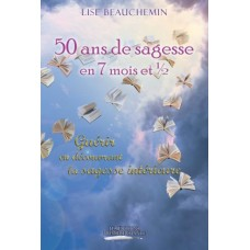 50 ans de sagesse en 7 mois et 1/2 – Lise Beauchemin
