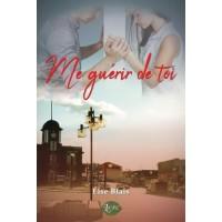 Me guérir de toi – Lise Blais