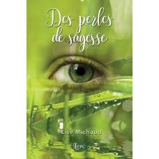 Des perles de sagesse - Lise Michaud