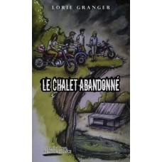 Le chalet abandonné -Lorie Granger