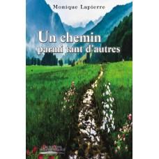 Un chemin parmi tant d'autres – Monique Lapierre