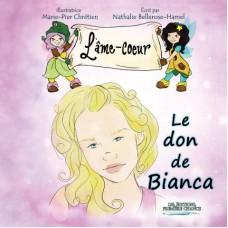 L'âme-coeur : Le don de Bianca - Nathalie Bellerose-Hamel