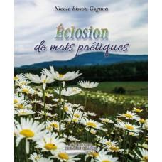 Éclosion de mots poétiques - Nicole Bisson-Gagnon