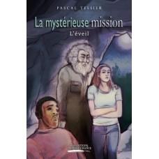 La mystérieuse mission - Pascal Tessier