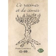 De racines et de cimes - Pierre Lamoureux