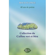 Collection du Caillou vert et bleu (version numérique EPUB) – Roch St-Onge