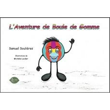 L'aventure de boule de gomme - Samuel Soulières