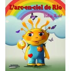 L'arc-en-ciel de Rio - Valérie Martel