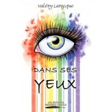Dans ses yeux – Valéry Larocque